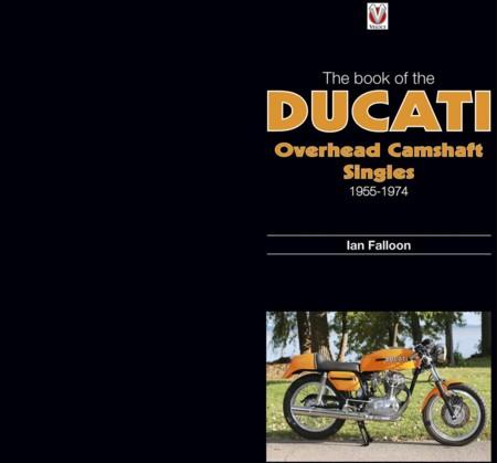 """The book of the Ducati Overhead Camshaft Singles"" Sin ello, Ducati no sería lo mismo"