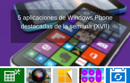 5 aplicaciones de Windows Phone destacadas que debes probar (XVII)