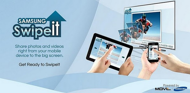 Swipe It de Samsung, lanza contenidos a tu televisor desde un dispositivo móvil