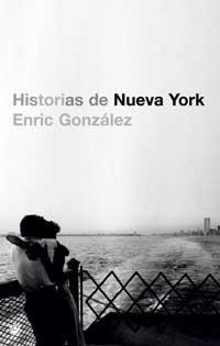 'Historias de Nueva York' de Enric González: para los que quieren descubrir una ciudad diferente a la de las guías turísticas