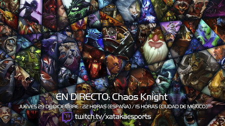 """Chaos Knight en directo con la sección """"Dota 2 de la A a la Z"""" a las 22:00 horas (las 15:00 horas en Ciudad de México) [Finalizado]"""
