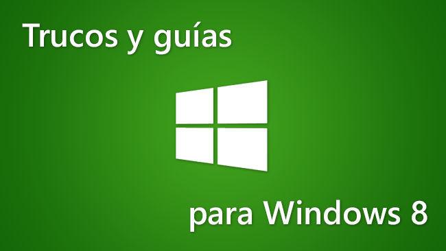 Trucos y Guías para Windows 8