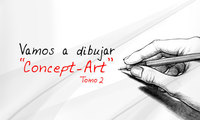 """Vamos a dibujar un """"Concept-Art"""". Tomo 2"""