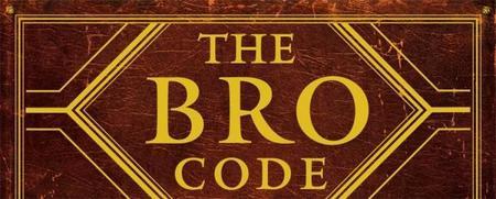 The Bro Code, una guía con un toque cómico para aprender a comportarse con amigos