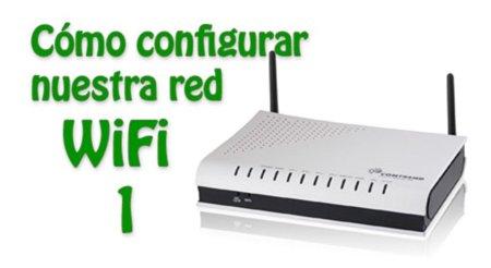 Cómo configurar nuestra red WiFi y no morir en el intento (I): SSID y sistema de autenticación