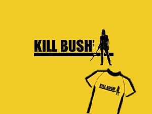 Kill Bush: camiseta políticamente incorrecta