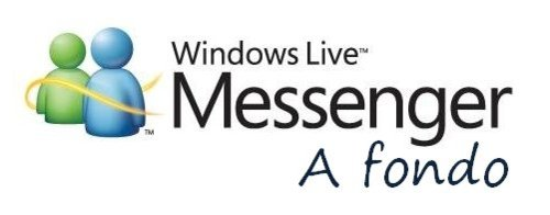 Windows Live Messenger 2010, a fondo (Parte I)
