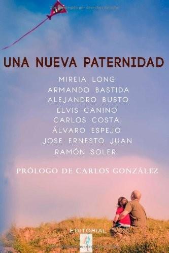 'Una nueva paternidad', un libro escrito por papás comprometidos en la crianza de sus hijos