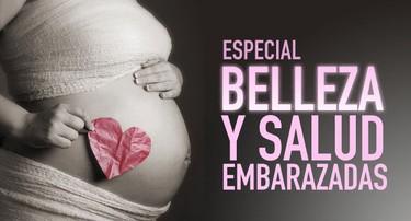 Especial Belleza y Salud para Embarazadas en Bebés y más