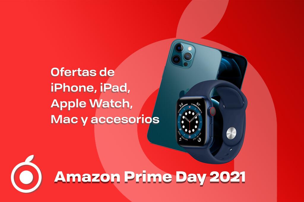 Amazon Prime Day 2021: Mejores ofertas en iPhone, iPad, Mac y Apple Watch
