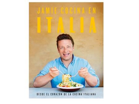 Jamie Cocina En Italia Desde El Corazon De La Cocina Italiana