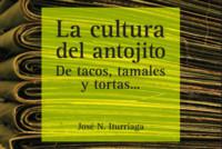 """Presentan la tercera edición del libro """"La cultura del antojito. De tacos, tamales y tortas"""""""