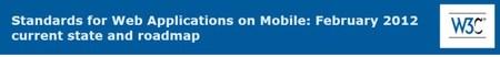 W3C. Estándares para aplicaciones Web en móviles: Febrero 2012