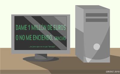 Ignorancia, ordenadores y dinero...mucho dinero