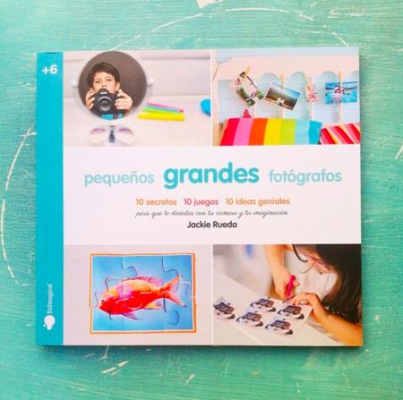 'Pequeños grandes fotógrafos', precioso libro para iniciar a los peques en la fotografía