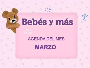 Agenda del mes en Bebés y más (marzo 2012)