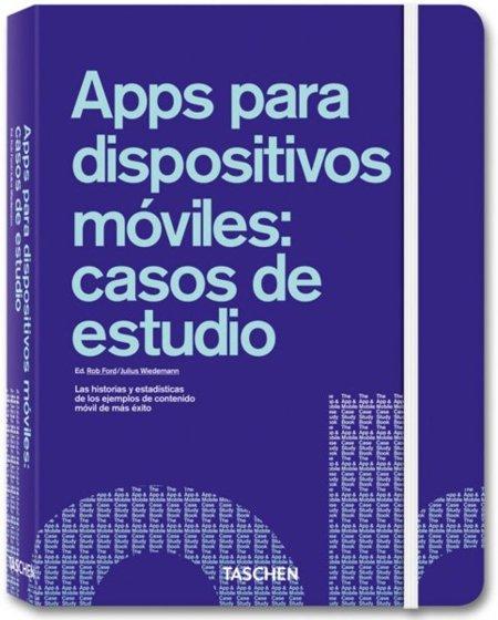 'Apps para dispositivos móviles: casos de estudio': nuevo libro de Taschen para convertirte en un experto en aplicaciones móviles