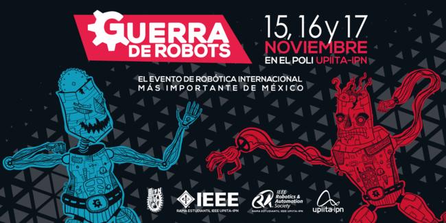 El IPN se convertirá en una arena para la próxima Guerra de Robots en Ciudad de México