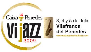 Vijazz 2009 en Vilafranca del Penedés. Música y vino