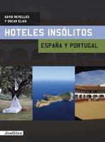 """""""Hoteles insólitos - España y Portugal"""", de David Revelles y Oscar Elías"""