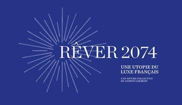 Rêver 2074, una obra colectiva sobre la utopía del lujo a la francesa creada por el Comité Colbert