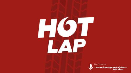¡Vuelve Hot lap, nuestro pódcast! Escúchanos en vivo todos los jueves a las 7 PM