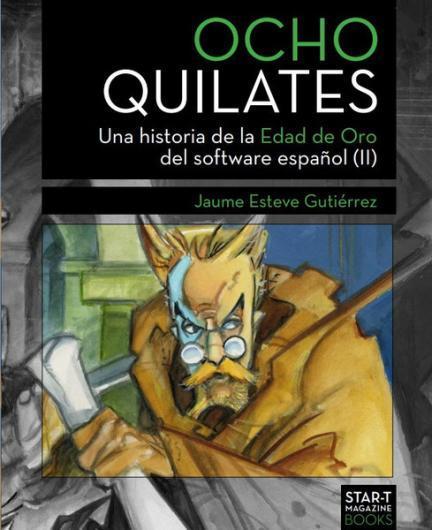 Ocho Quilates: una Historia de la Edad de Oro del software español (II)