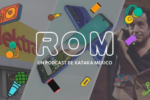 """ROM #47: La venta """"especial"""" de Elektra y la apuesta segura de Xiaomi con uno de sus smartphones más esperados"""