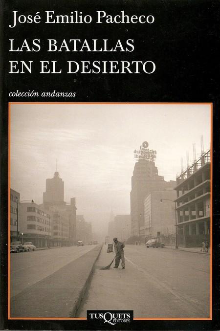 Jose Emilio Pacheco Las Batallas En El Desierto Tapa