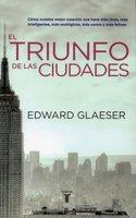 'El triunfo de las ciudades' de Edward Glaeser