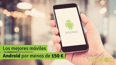 Los mejores móviles Android por menos de 150 euros (Enero 2017)