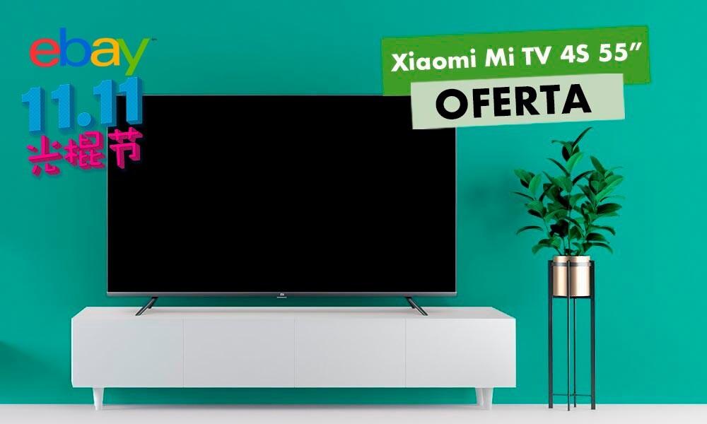 Con el cupón P1111 de eBay por el 11 del 11, tenemos la Xiaomi Mi TV 4S de 55 pulgadas por sólo 359,99 euros
