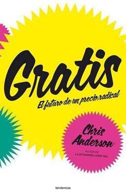 [Libros que nos inspiran] 'Gratis' de Chris Anderson: el futuro de un precio radical