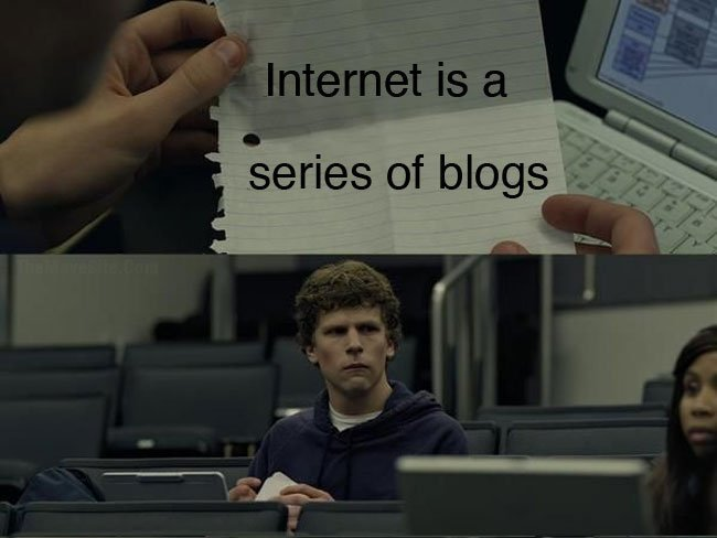 Internet is a series of blogs