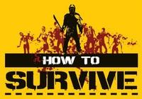 'How to Survive' y sus siete claves para sobrevivir a los zombis