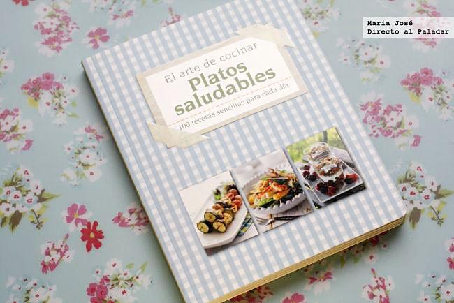 El arte de cocinar platos saludables 100 recetas sencillas para cada d a libro de recetas - Platos para cocinar ...