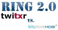 Ring 2.0: Twitxr vs. Letsprove