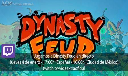 Jugamos en directo a Dynasty Feud a las 17:00h (las 10:00h en Ciudad de México) [Finalizado]