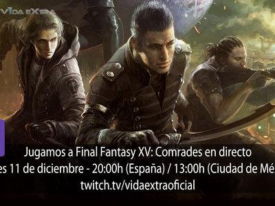 Streaming de Final Fantasy XV: Comrades a las 20:00h (las 13:00h en Ciudad de México)