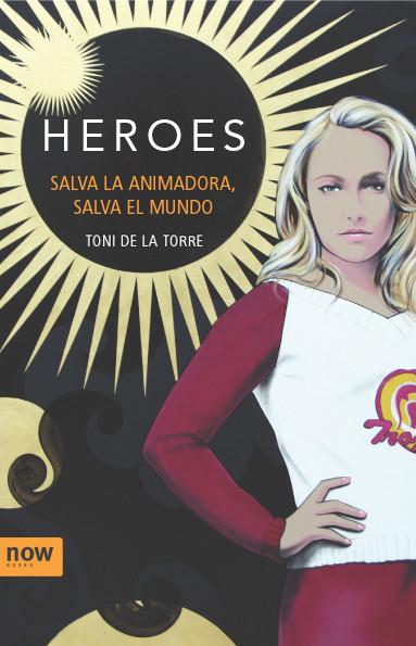 """Libro: """"Héroes, salva la animadora, salva el mundo"""""""