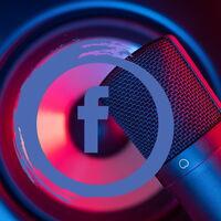 """Facebook se prepara para lanzar su propio reproductor de podcasts integrado """"en los próximos meses"""""""