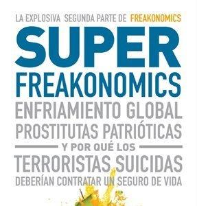 [Libros que nos inspiran] 'Superfreakonomics' de Steven D. Levitt y Stephen J. Dubner