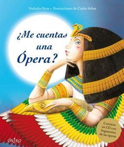 """""""¿Me cuentas una ópera?"""", libro ilustrado y CD con las óperas más famosas para niños"""