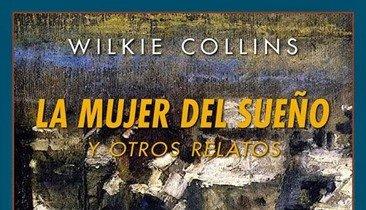 'La mujer del sueño y otros relatos' de Wilkie Collins