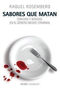 Sabores que matan, el gusto culinario de los criminales