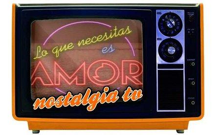 'Lo que necesitas es amor', Nostalgia TV