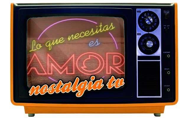 Lo que necesitas es amor, Nostalgia TV
