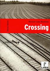 Manuel Luis Martínez. Crossing.
