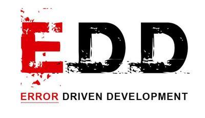 EDD: Error Driven Development. Volviendo a los inicios. Digamos adiós al postureo