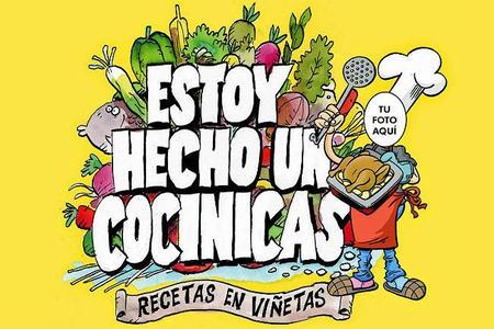 Estoy hecho un cocinicas: Recetas en viñetas. Libro de cocina